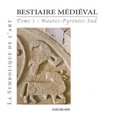 Bestiaire médiéval, Tome 1 Hautes-Pyrénées Sud