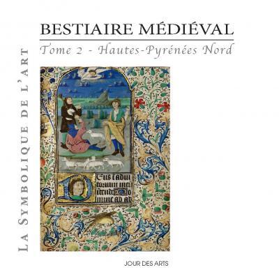 Bestiaire médiéval, Tome 2 Hautes-Pyrénées Nord