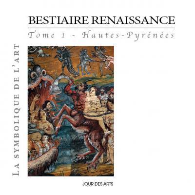Bestiaire renaissance, Tome 1 Hautes-Pyrénées